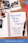 Married Mom Solo Parent - Carla Anne Coroy - book cover thumbnail